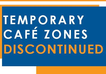 Temporary Cafe Zone Discontinued
